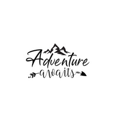 adventure quote lettering typography vector image