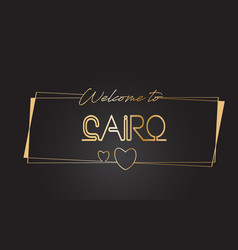 Cairo welcome to golden text neon lettering vector