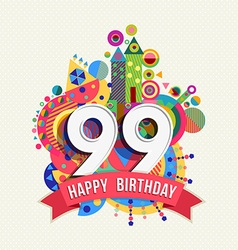 Happy birthday 99 year greeting card poster color vector