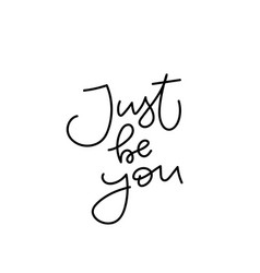 just be you paper cutout shirt quote lettering vector image