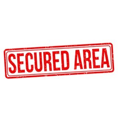 Secured area grunge rubber stamp vector