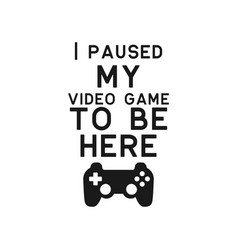 game quote lettering typography vector image