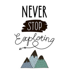 never stop exploring lettering vector image