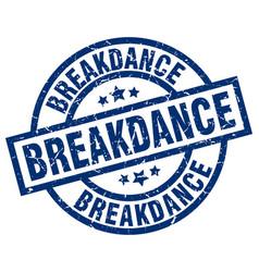 breakdance blue round grunge stamp vector image