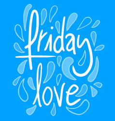 friday love vector image
