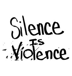 Silence is violence text text depicting vector