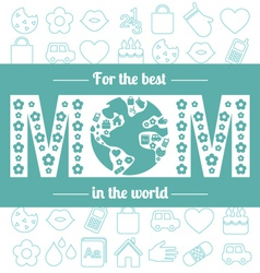 For the best mom in the world vector image