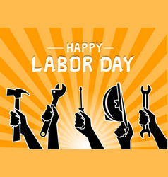 happy labor day with silhouette hand holding vector image
