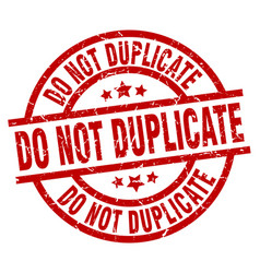 Do not duplicate round red grunge stamp vector