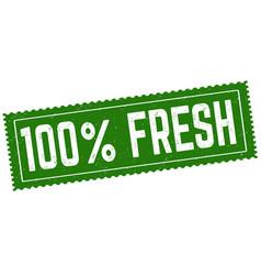 100 fresh grunge rubber stamp vector image