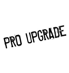 Pro upgrade rubber stamp vector