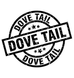 Dove tail round grunge black stamp vector