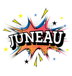 juneau comic text in pop art style vector image