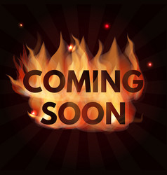 coming soon lettering in fire vector image