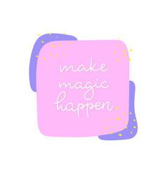 make magic happen paper cutout quote lettering vector image