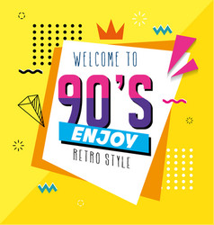 Poster welcome nineties enjoy retro style pop vector