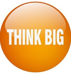 Think big orange round gel isolated push button vector
