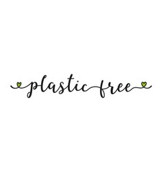 Hand sketched plastic free quote as banner or logo vector