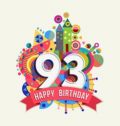 Happy birthday 93 year greeting card poster color vector