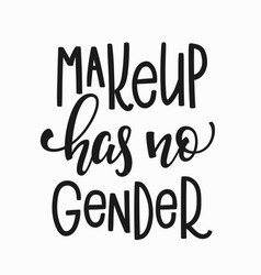 Make up has no gender t-shirt quote lettering vector