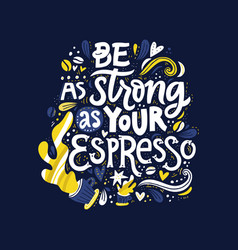 Strong espresso lettering vector