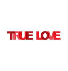 true love phrase overlap color no transparency vector image