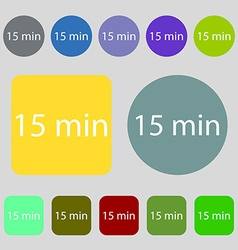 Fifteen minutes sign icon 12 colored buttons Flat vector