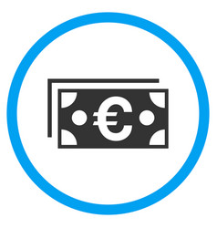 euro banknotes rounded icon vector image