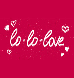 love calligraphy phrase with hearts white vector image