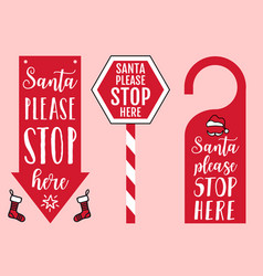 Santa please stop here sign door hanger hat and vector