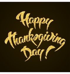 Happy Thanksgiving Day gold glitter hand lettering vector
