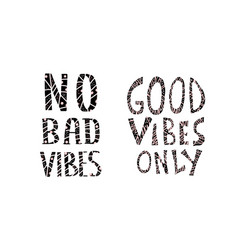 no bad vibes quote vector image