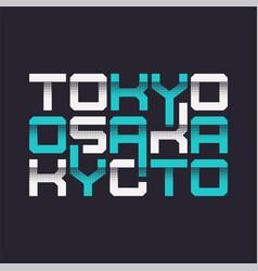 Tokyo osaka kyoto graphic t-shirt design vector