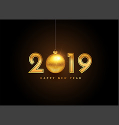 2019 golden new year lettering with christmas ball vector image