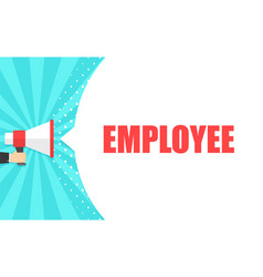 male hand holding megaphone with employee speech vector image
