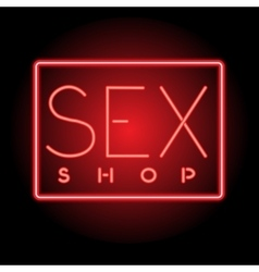 neon sign sex shop Shining light retro banner sex vector image
