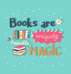 books are a uniquely portable magic quote vector image