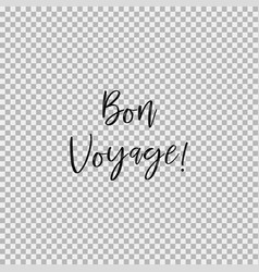 bon voyage transparent background vector image