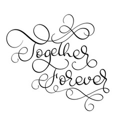Together forever vintage text on white vector