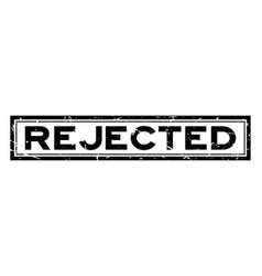 Grunge black rejected word square rubber business vector