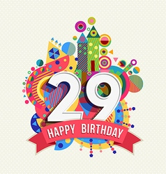 Happy birthday 29 year greeting card poster color vector image vector image