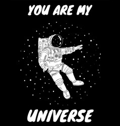 You are my universe postcard with astronaut in vector