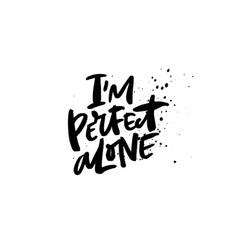Im perfect alone vector