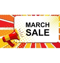 Megaphone with MARCH SALE announcement Flat style vector