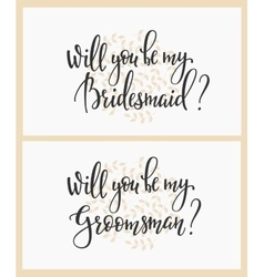 Will you be my bridesmaid groomsman Wedding sign vector