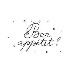 Bon appetit phrase handwritten with a calligraphy vector