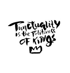 Punctuality is the politeness of kings hand drawn vector
