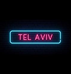 tel aviv neon sign bright light signboard vector image