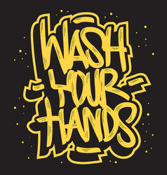 Wash your hands motivational slogan hand drawn vector