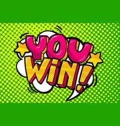 you win message in pop art style vector image